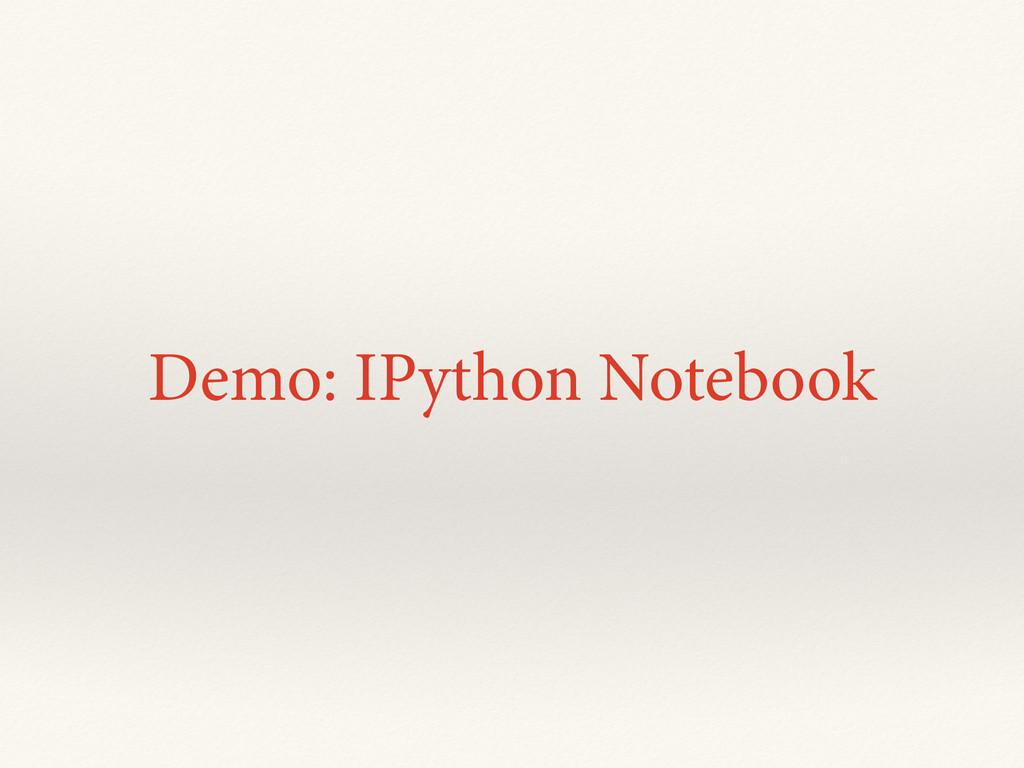 Demo: IPython Notebook