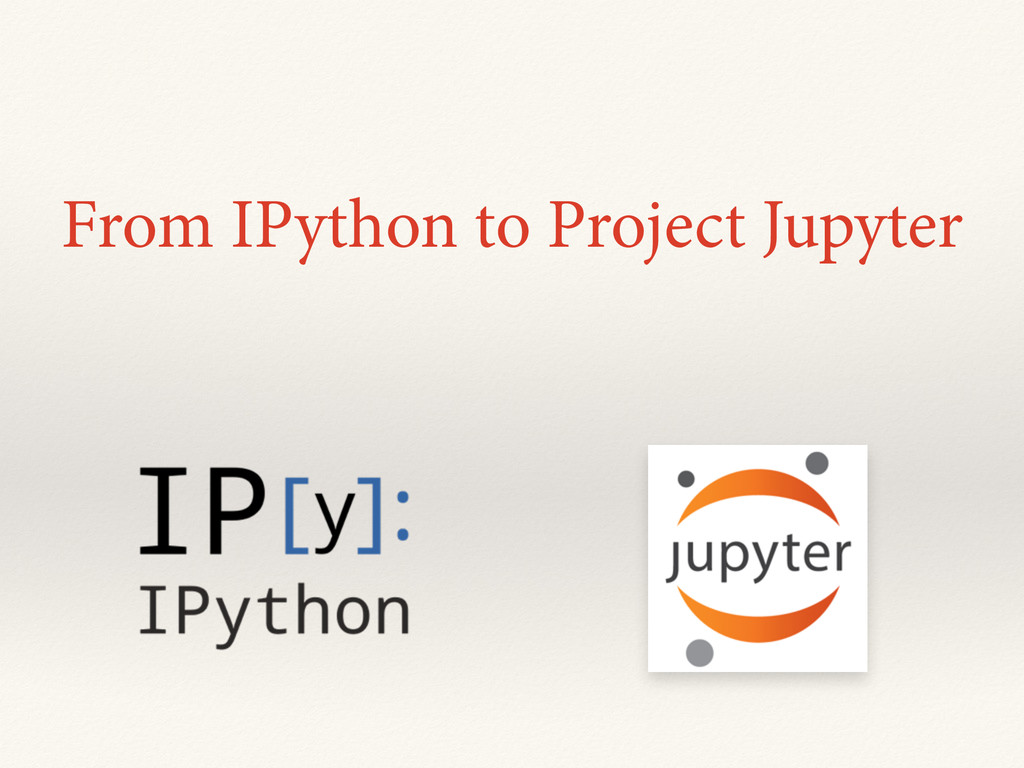 From IPython to Project Jupyter