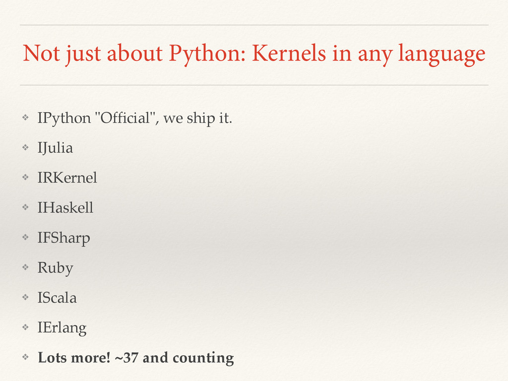 Not just about Python: Kernels in any language ...