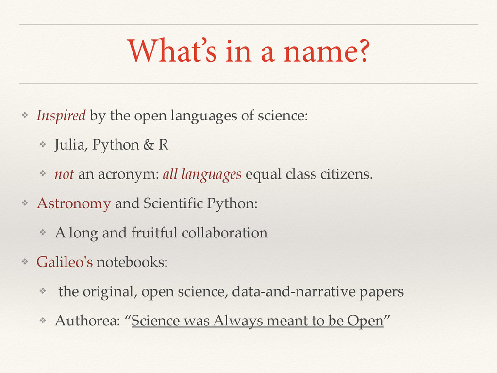 What's in a name? ❖ Inspired by the open langua...