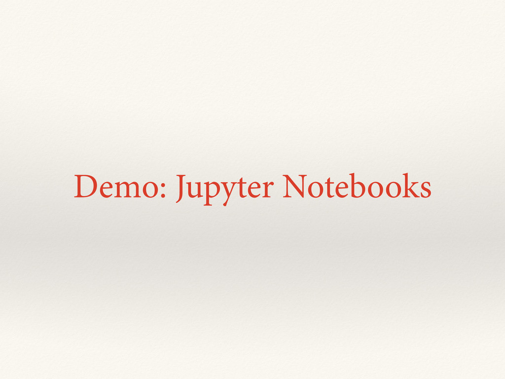 Demo: Jupyter Notebooks