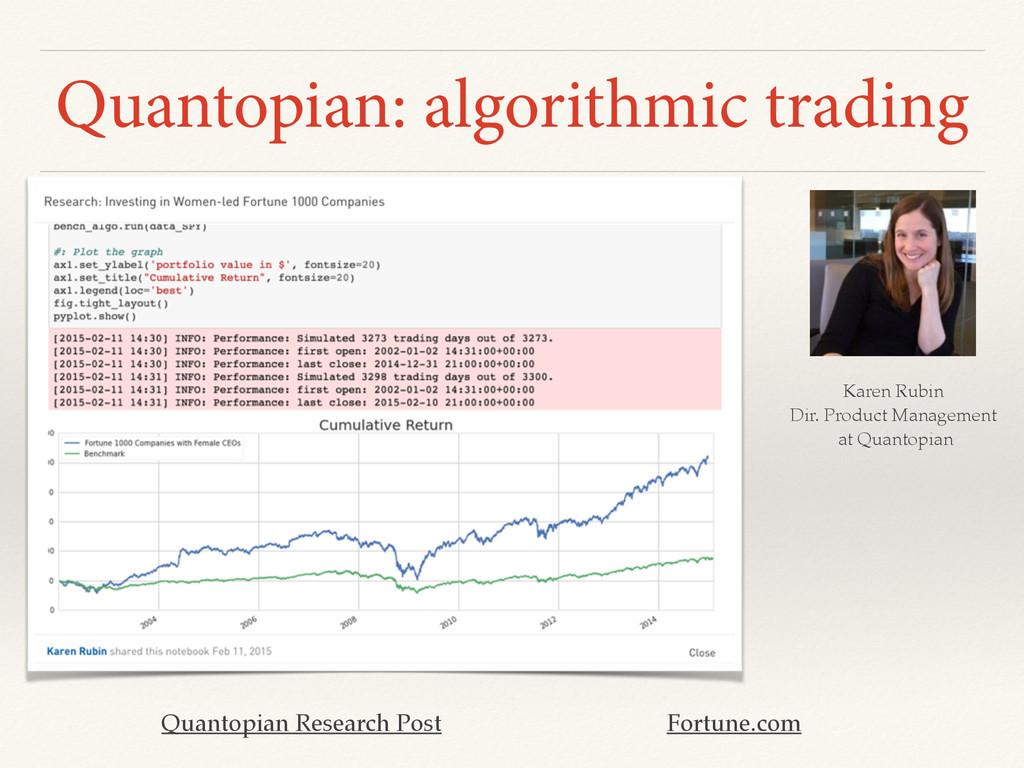 Quantopian: algorithmic trading Karen Rubin Dir...