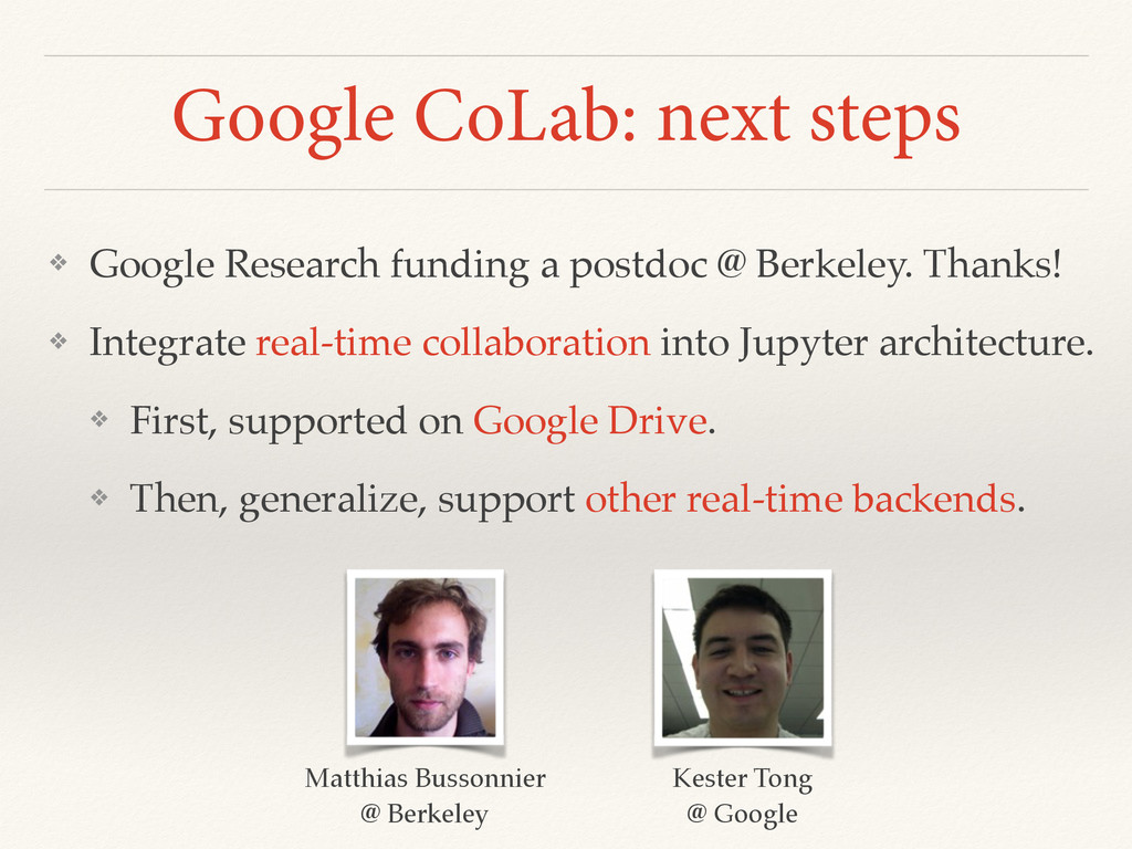 Google CoLab: next steps ❖ Google Research fund...