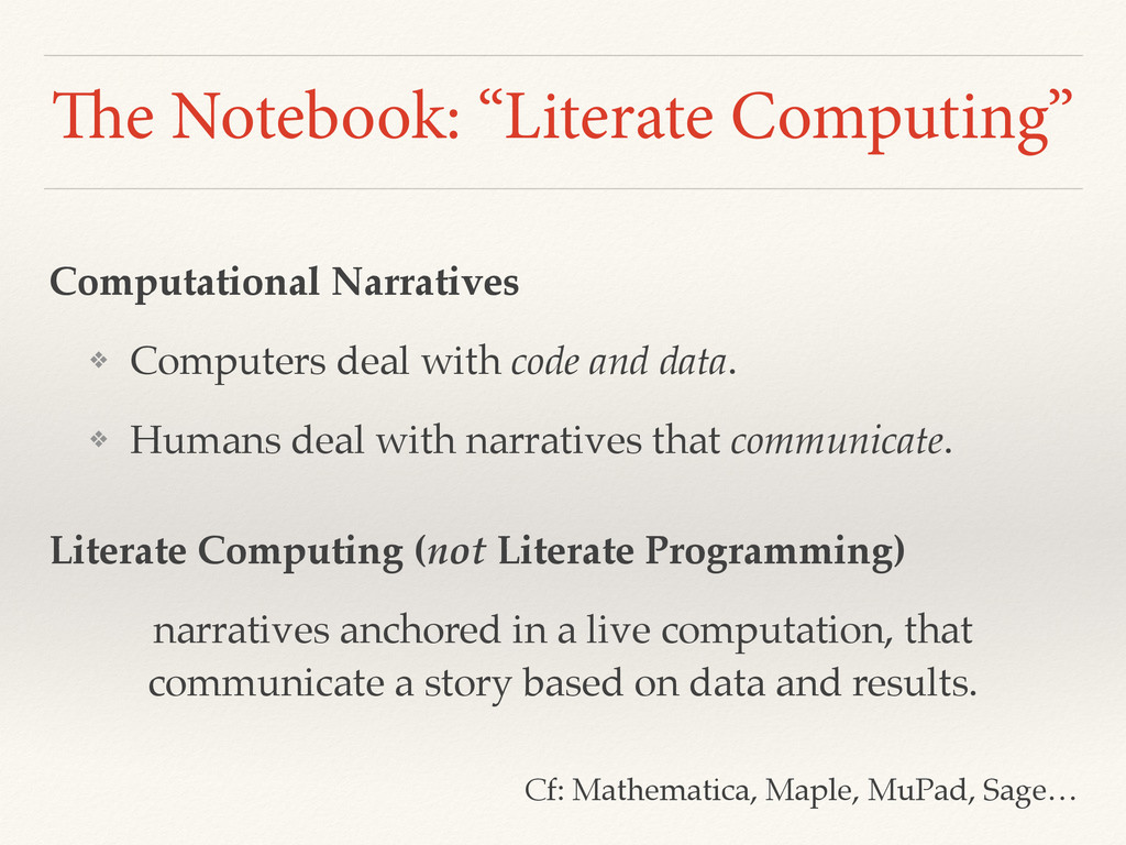 "The Notebook: ""Literate Computing"" Computationa..."