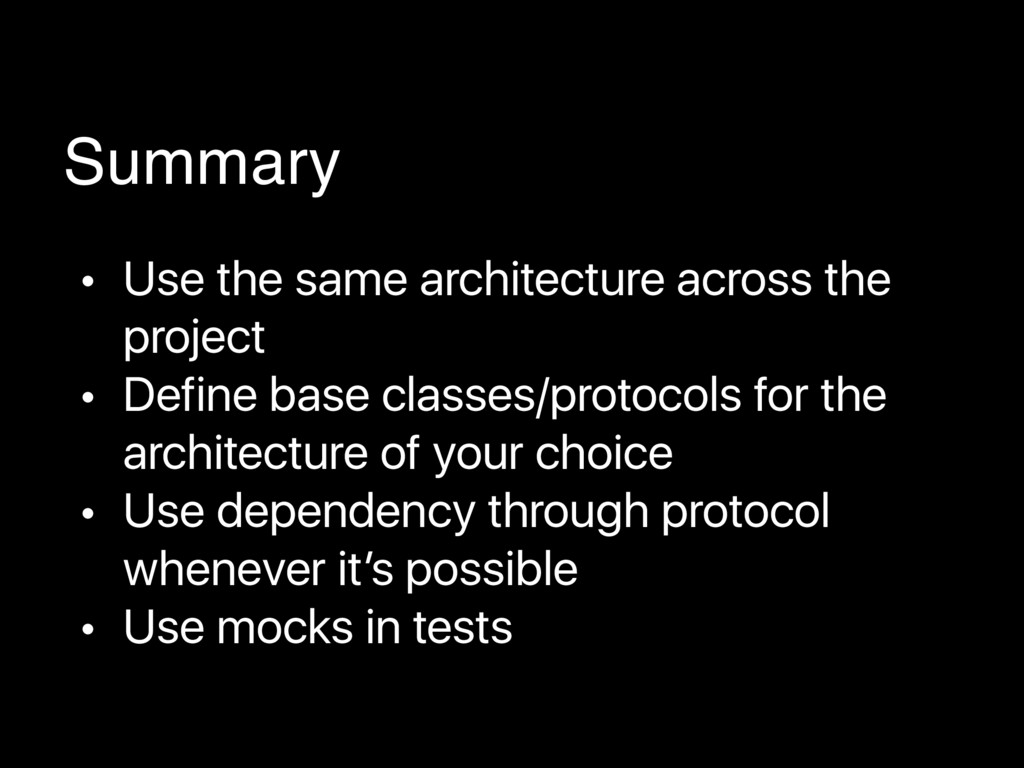 • Use the same architecture across the project ...