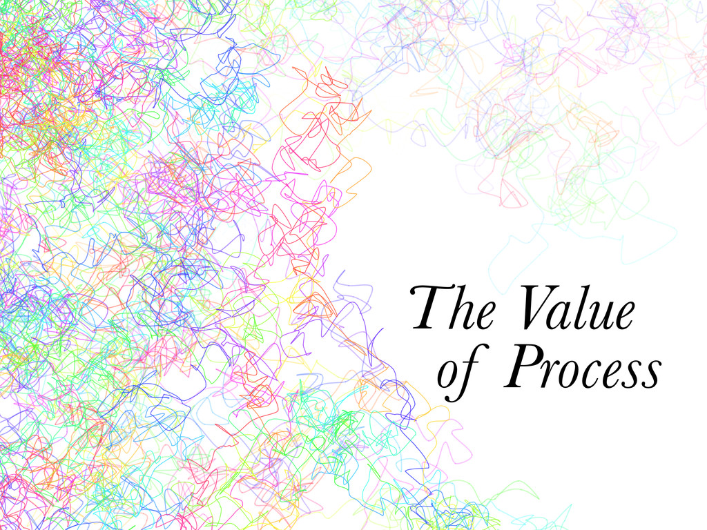 The Value of Process