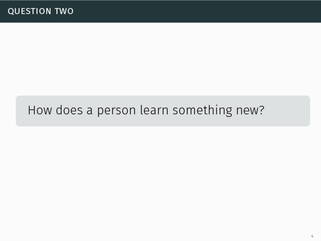 question two How does a person learn something ...