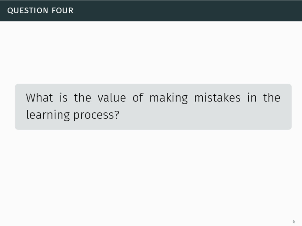 question four What is the value of making mista...
