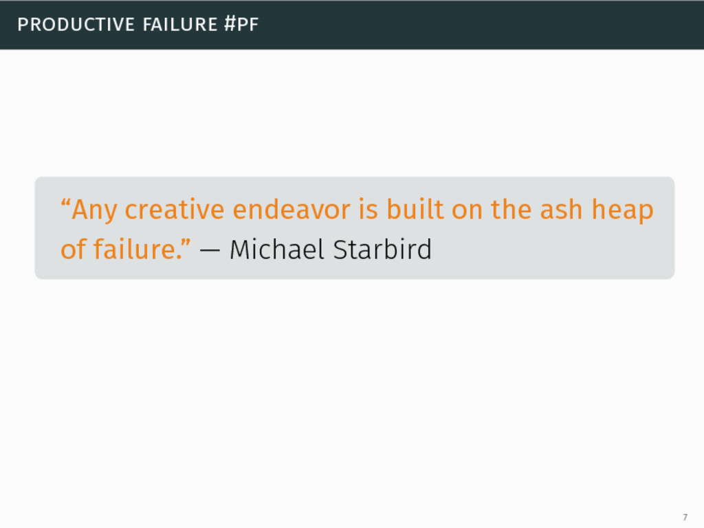 "productive failure #pf ""Any creative endeavor i..."