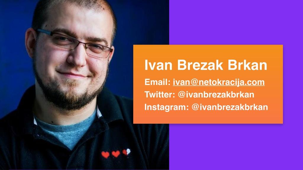 Ivan Brezak Brkan Email: ivan@netokracija.com T...