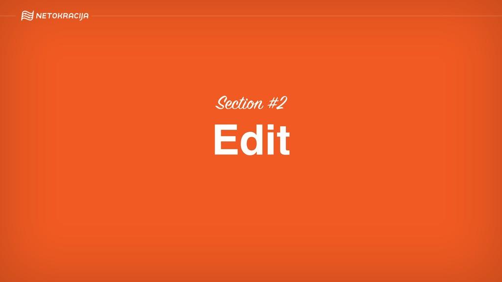 Section #2 Edit