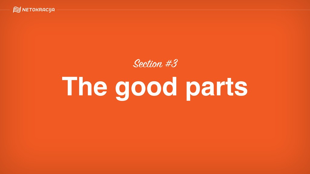 Section #3 The good parts
