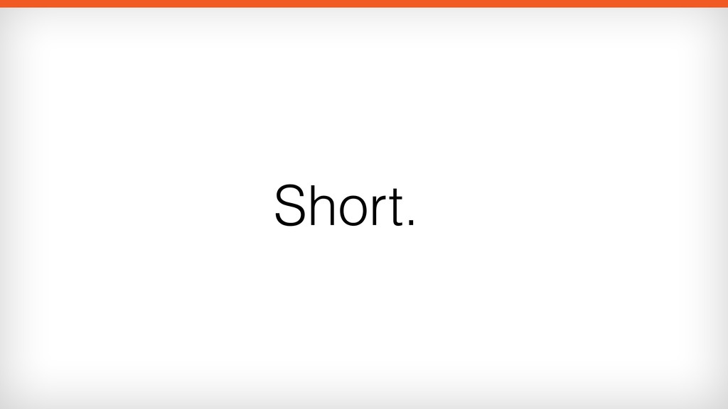 Short.