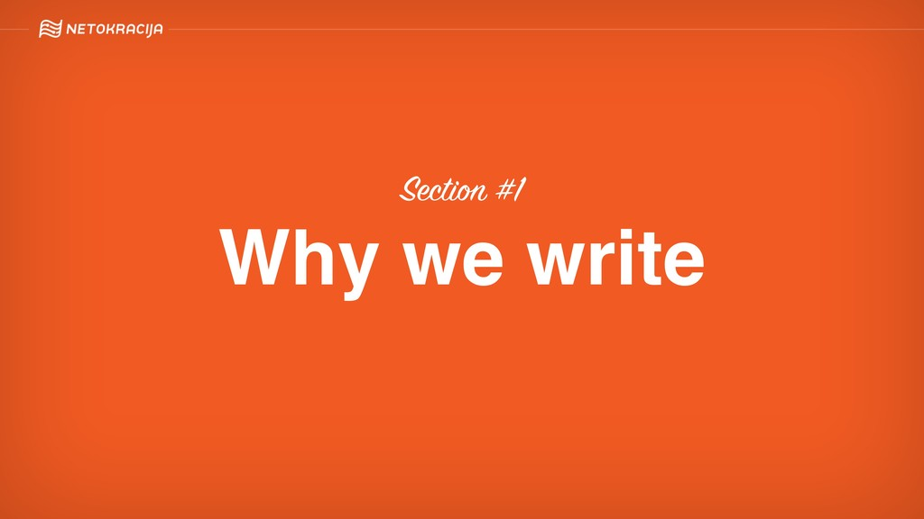 Section #1 Why we write