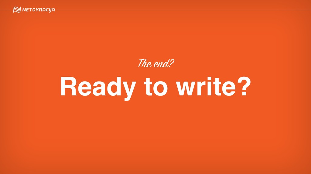 The end? Ready to write?
