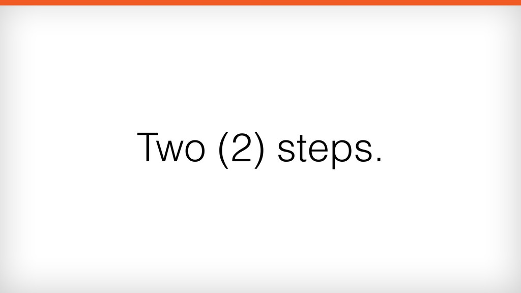 Two (2) steps.