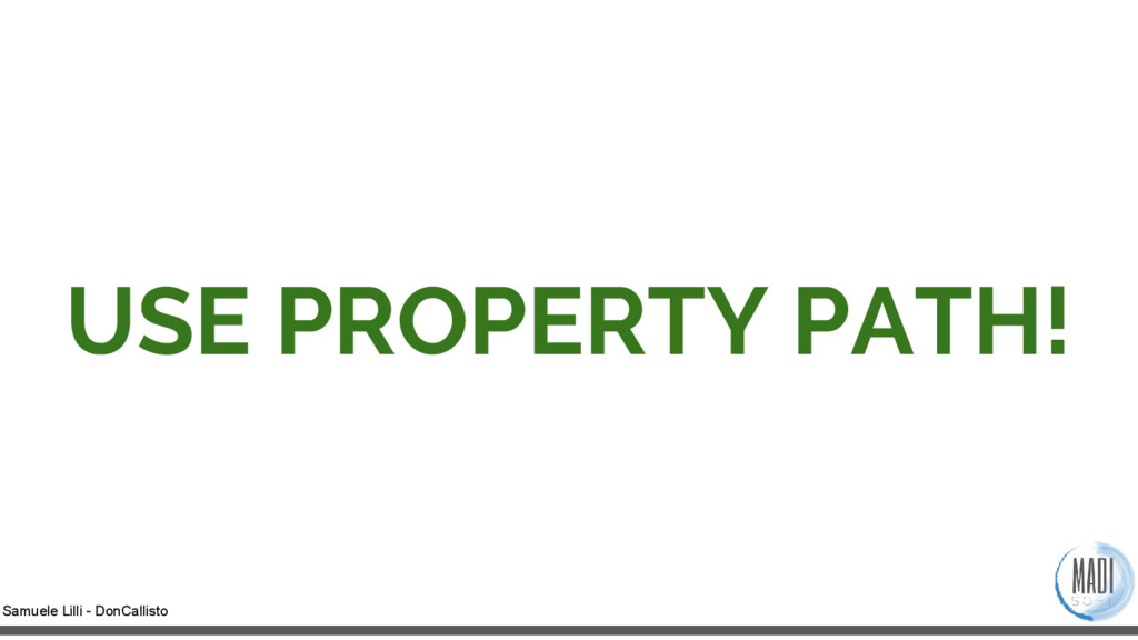 Samuele Lilli - DonCallisto USE PROPERTY PATH!