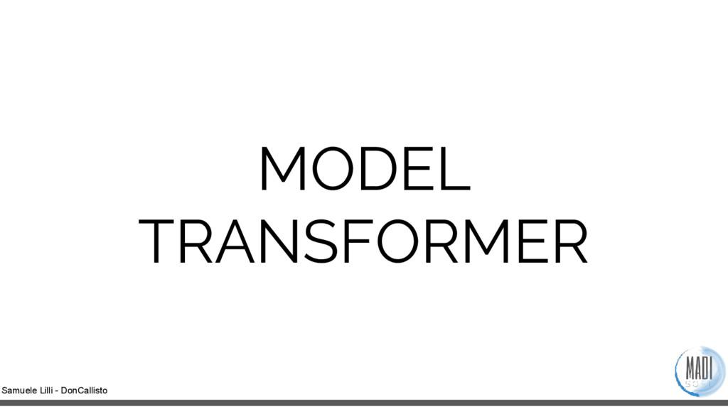 Samuele Lilli - DonCallisto MODEL TRANSFORMER