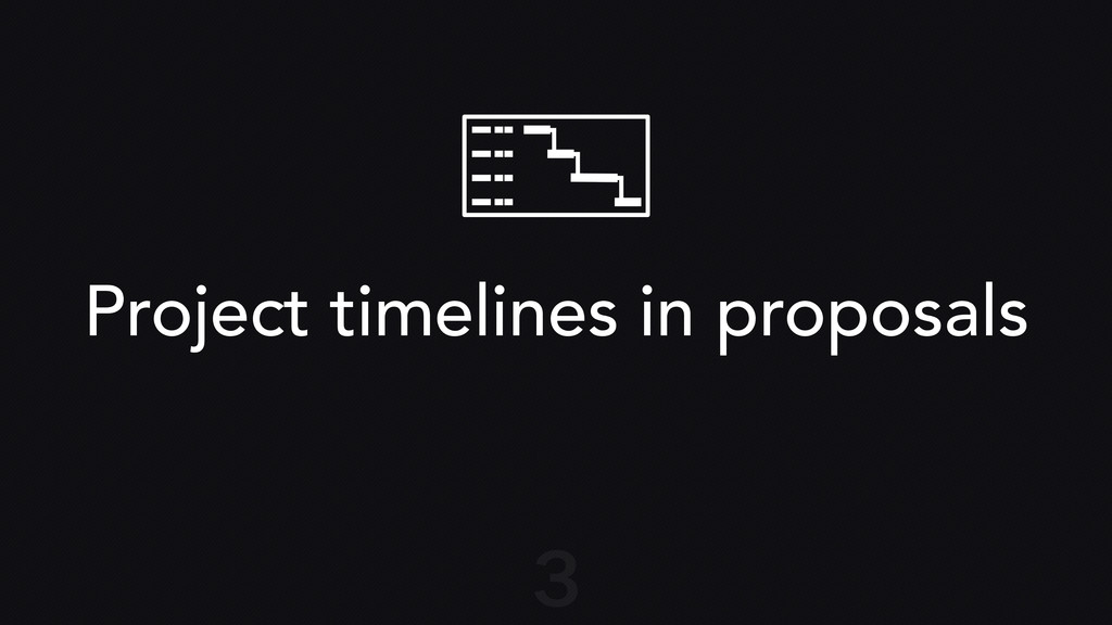 Project timelines in proposals 3