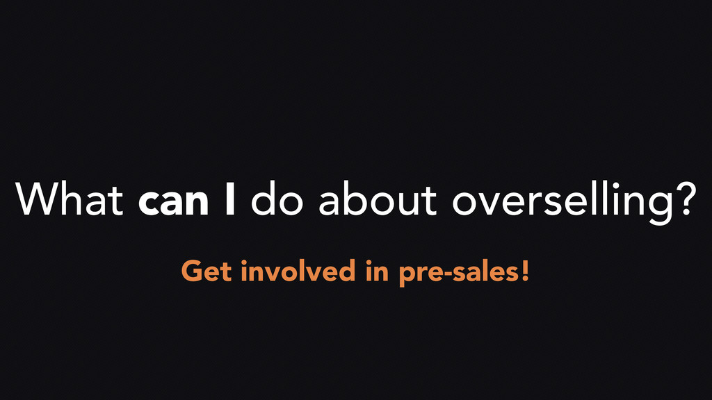 What can I do about overselling? Get involved i...