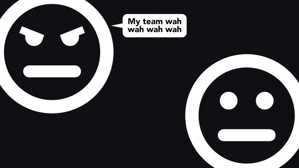 My team wah wah wah wah