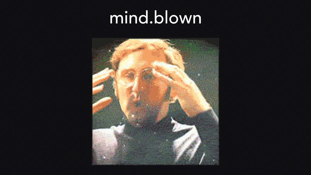 mind.blown