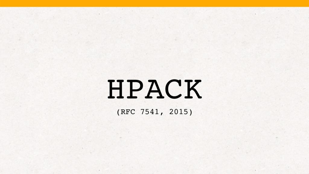 HPACK (RFC 7541, 2015)