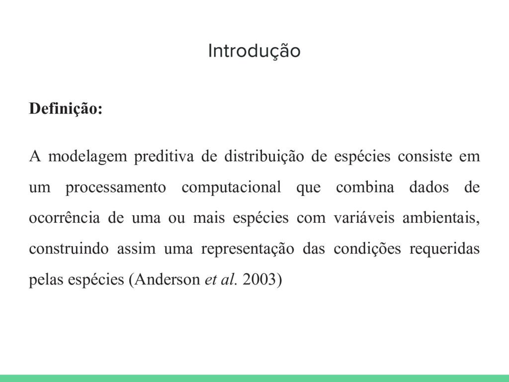 Definição: A modelagem preditiva de distribuiçã...