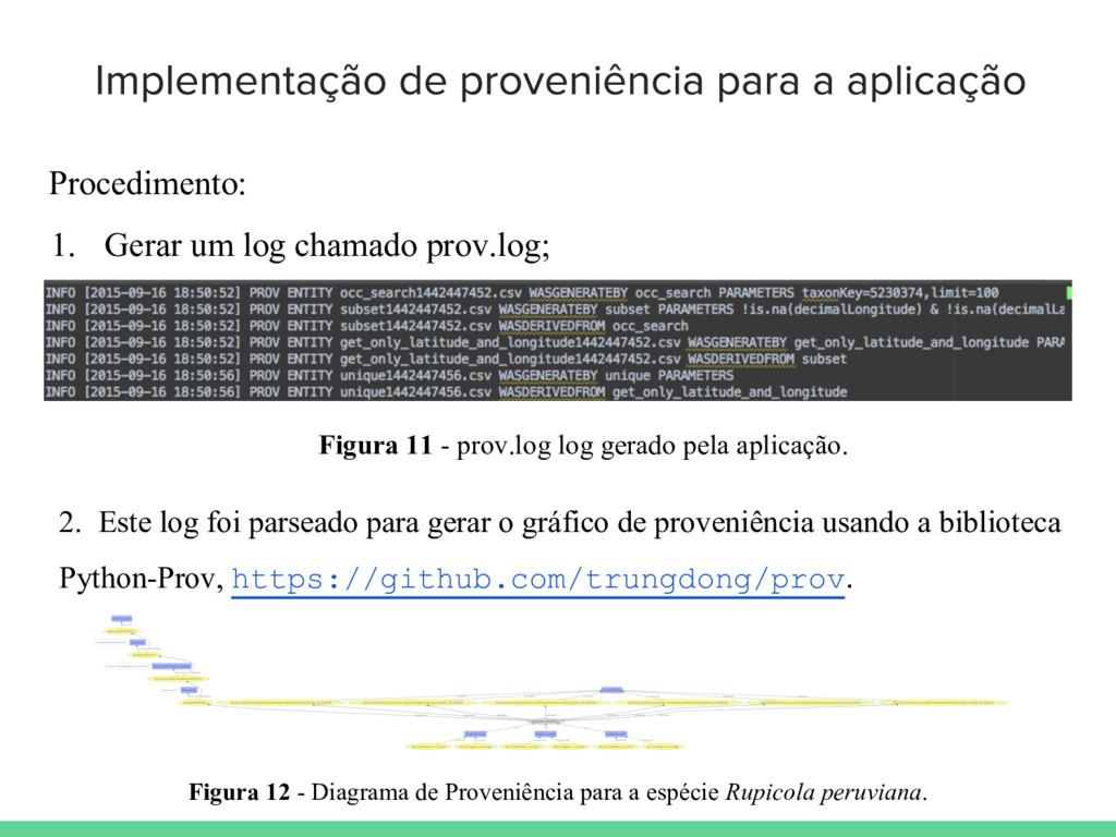 Procedimento: 1. Gerar um log chamado prov.log;...