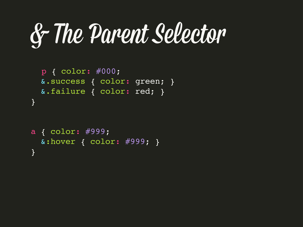 & The Parent Selecto p { color: #000; &.success...