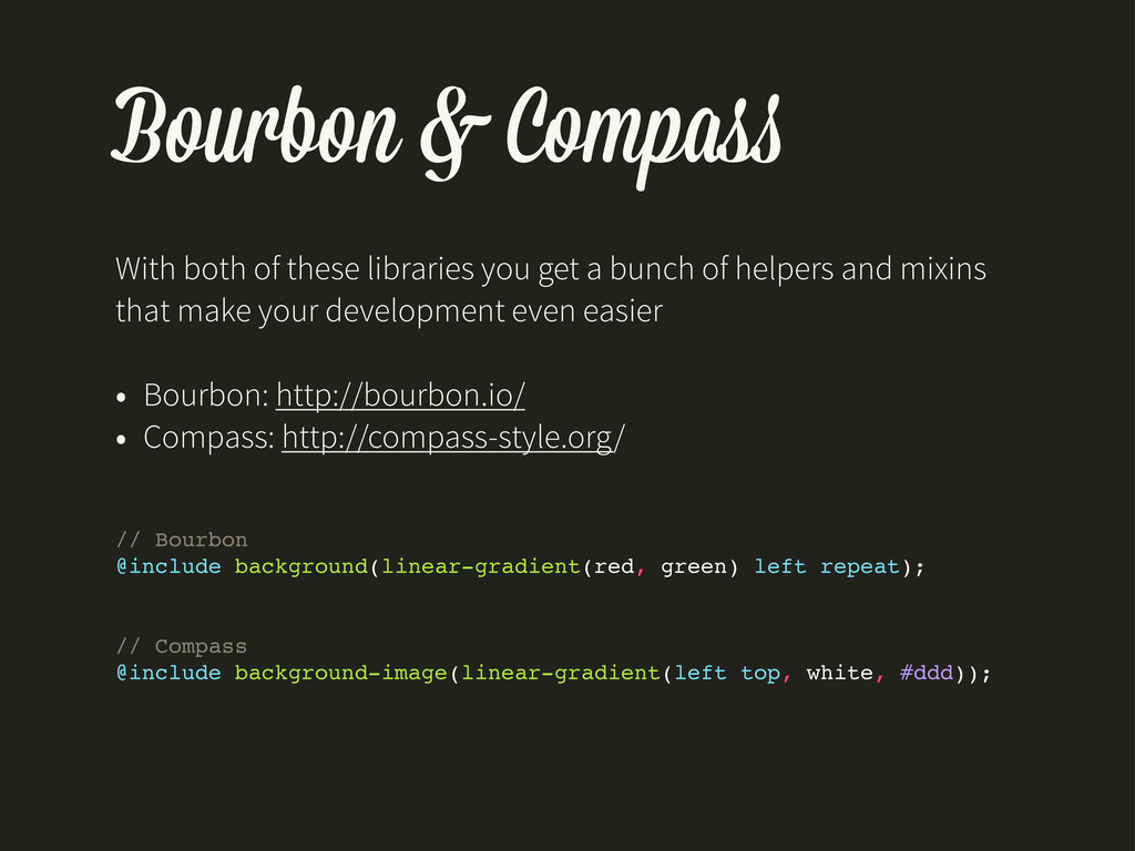 Bourbon & Compa With both of these libraries yo...