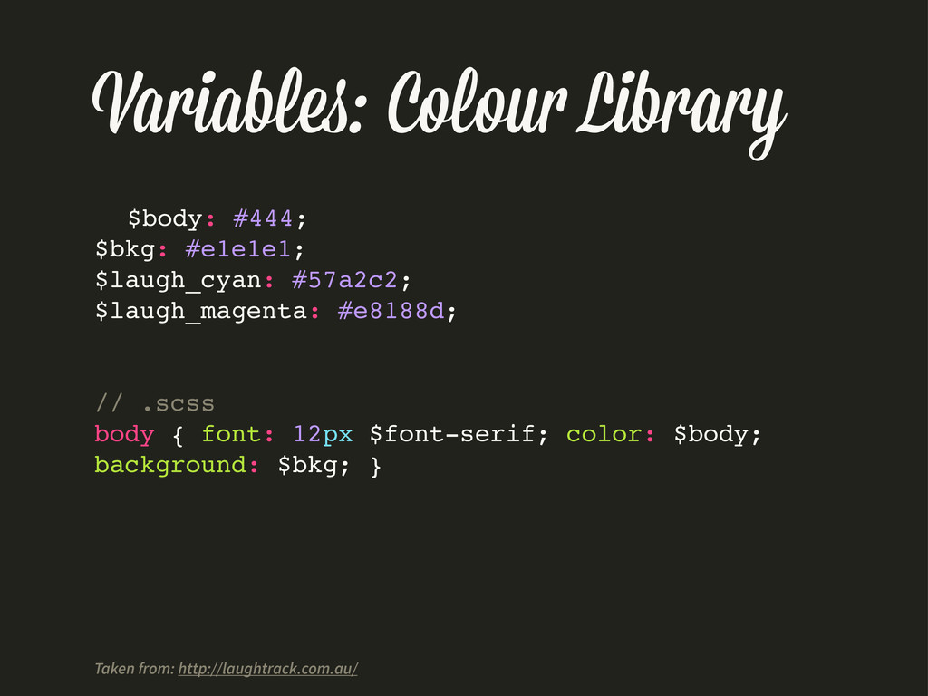 Variable : Colou Library $body: #444; $bkg: #e1...