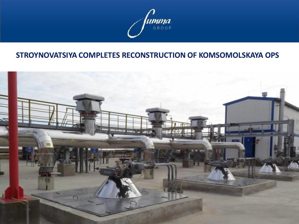Stroynovatsiya Completes Reconstruction of Koms...