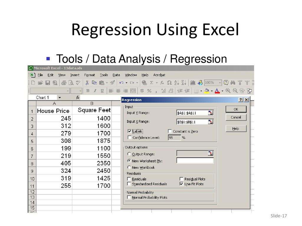Regression Using Excel Slide-17  Tools / Data ...