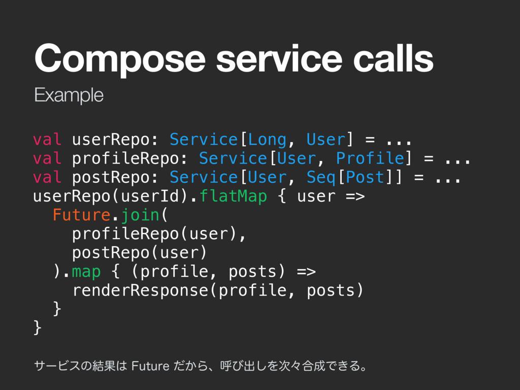 Example Compose service calls val userRepo: Ser...