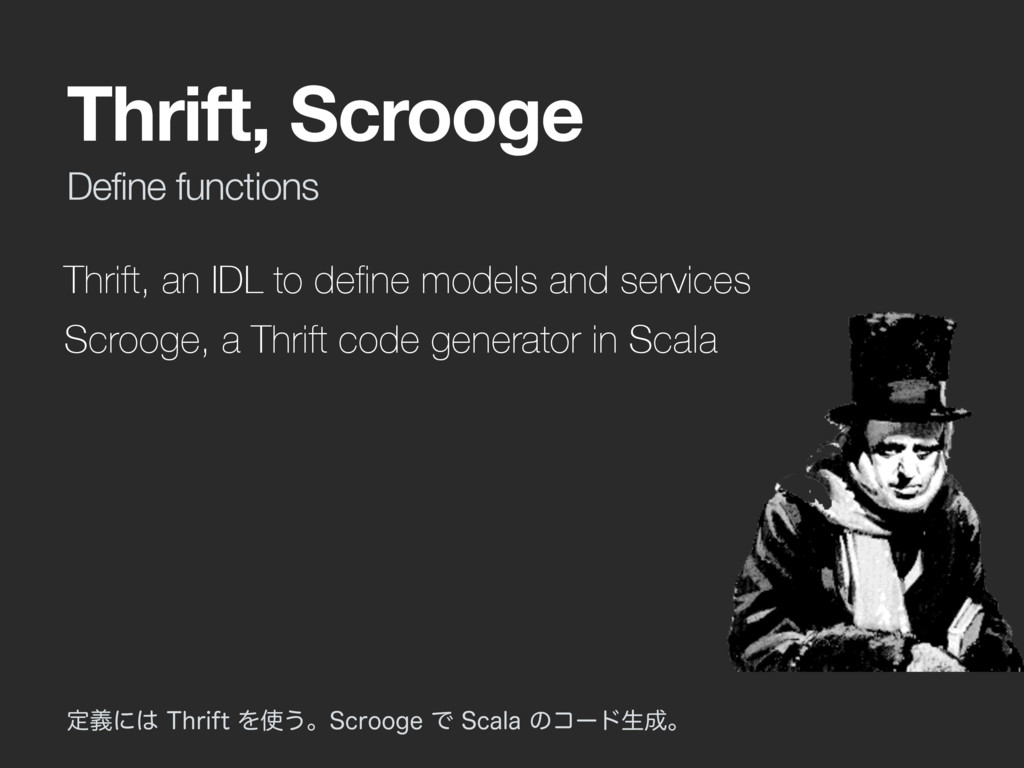 Thrift, an IDL to define models and services Scr...