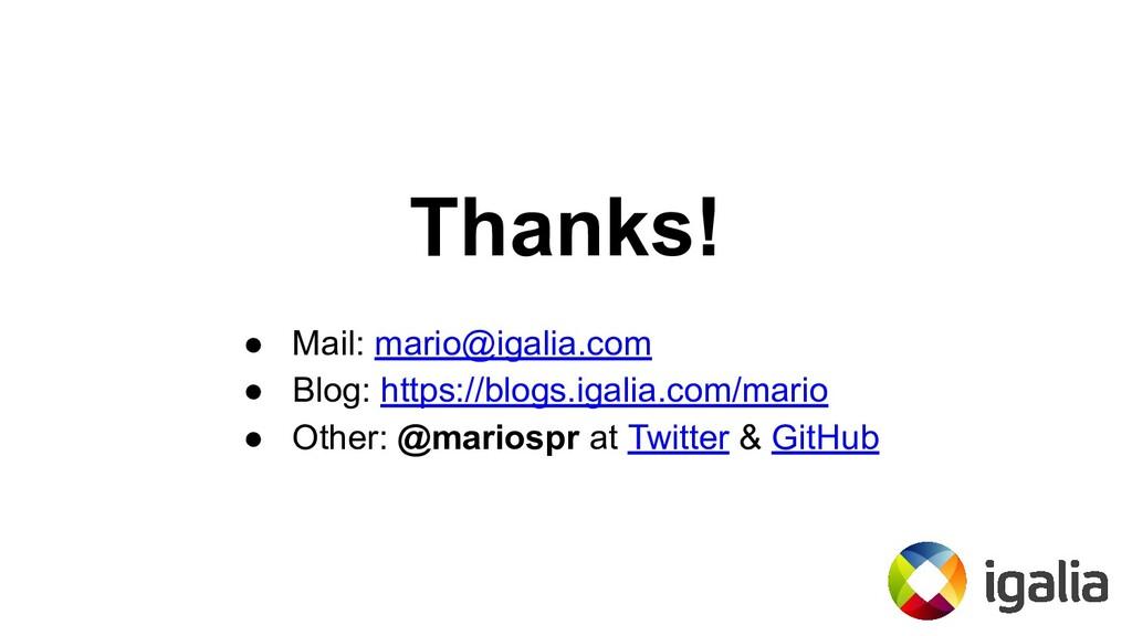 Thanks! ● Mail: mario@igalia.com ● Blog: https:...