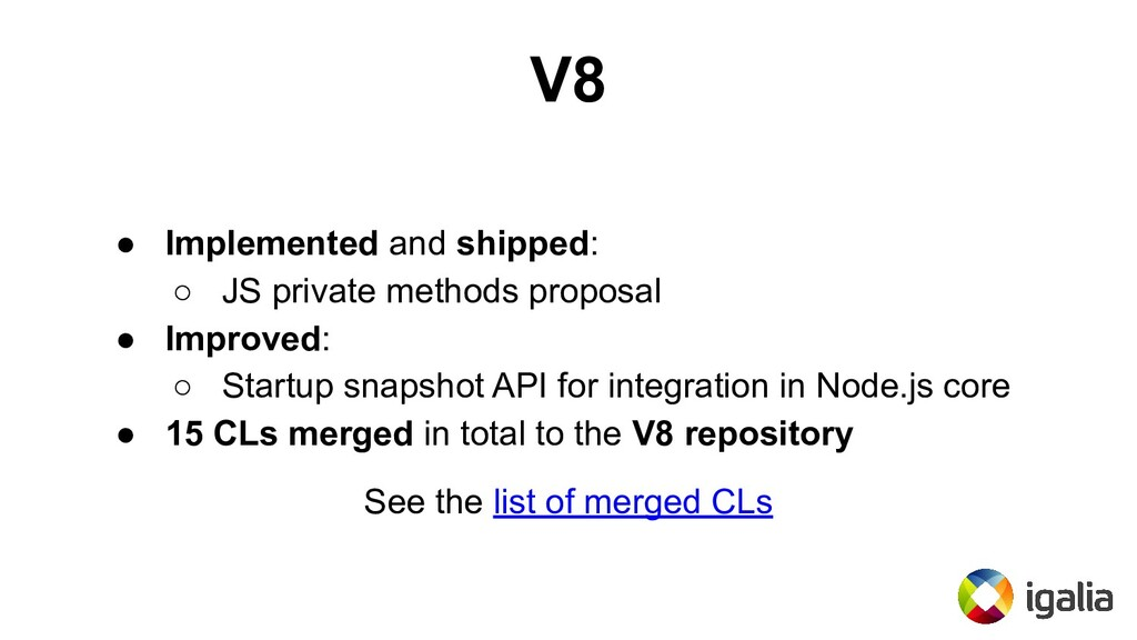 V8 ● Implemented and shipped: ○ JS private meth...