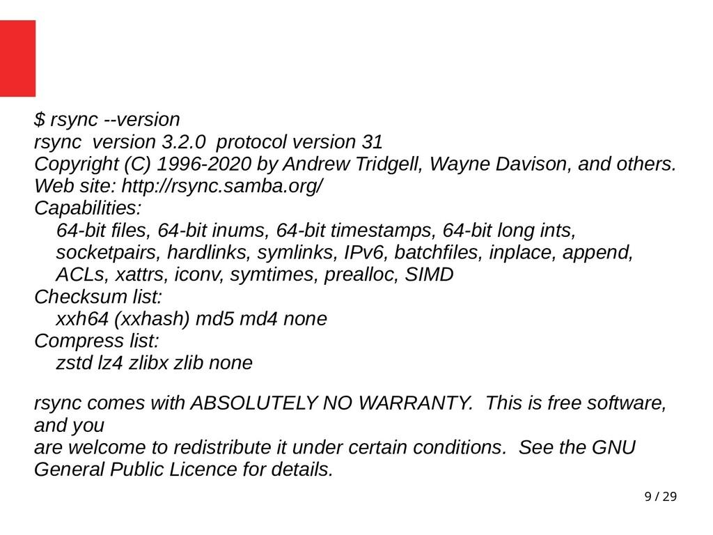 9 / 29 $ rsync --version rsync version 3.2.0 pr...