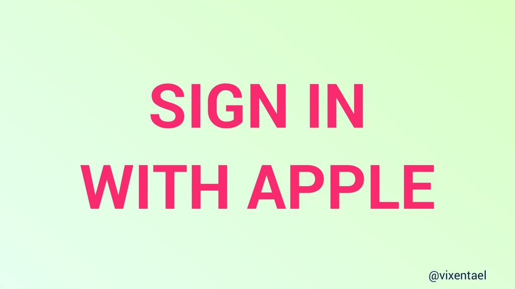 @vixentael SIGN IN WITH APPLE