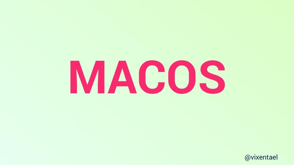 @vixentael MACOS