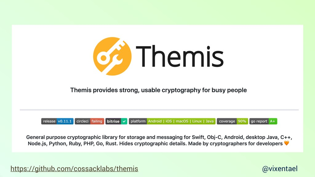 @vixentael https://github.com/cossacklabs/themis