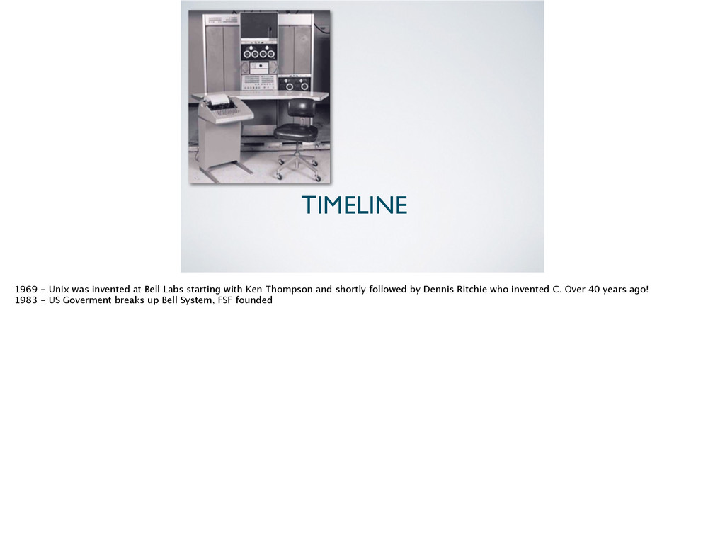 TIMELINE 1969 - Unix was invented at Bell Labs ...
