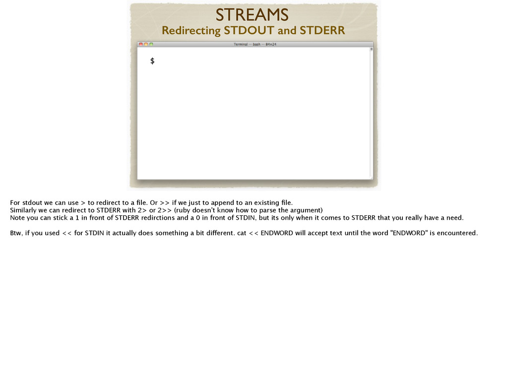 ! $ STREAMS Redirecting STDOUT and STDERR For s...
