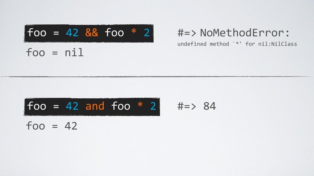 foo = 42 and foo * 2 foo =...