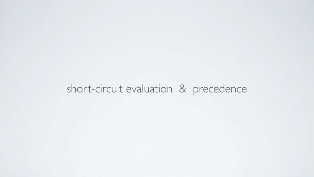 short-circuit evaluation & precedence