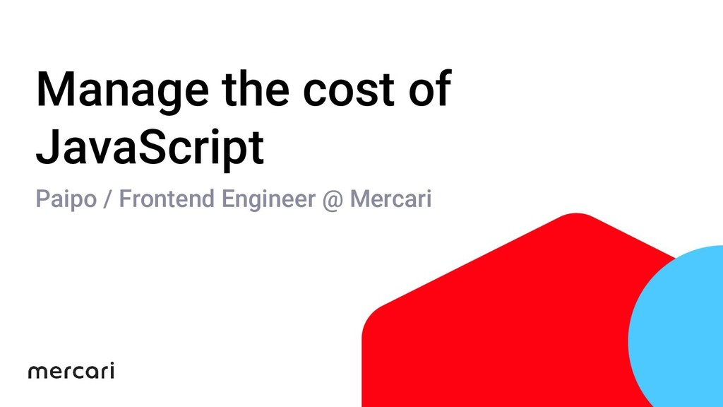 Manage the cost of JavaScript Paipo / Frontend ...