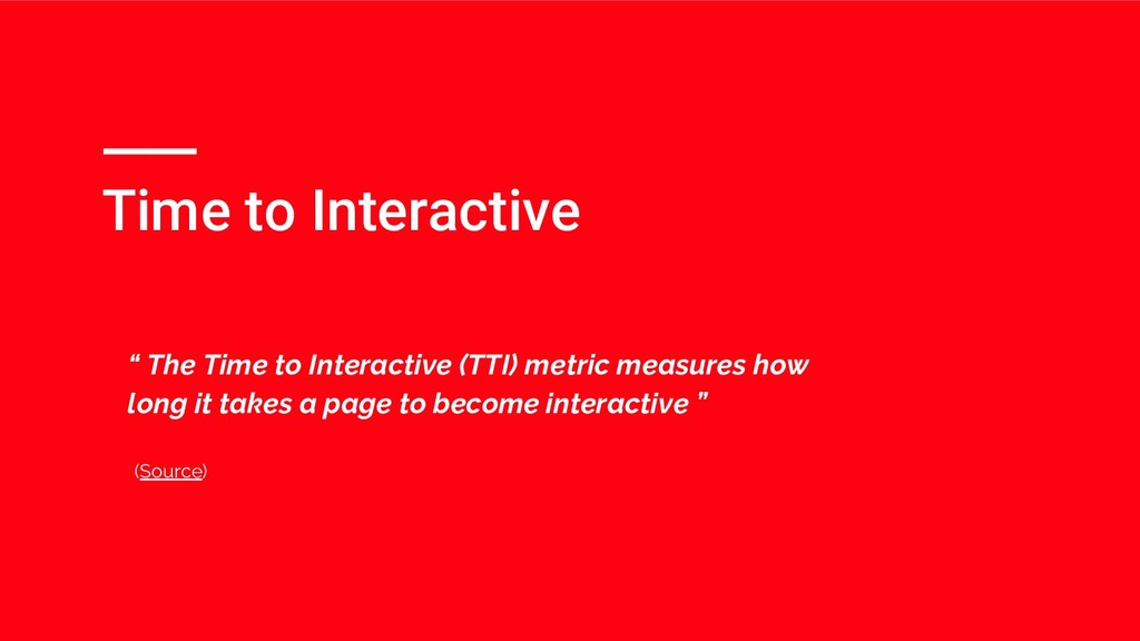 "Time to Interactive "" The Time to Interactive (..."