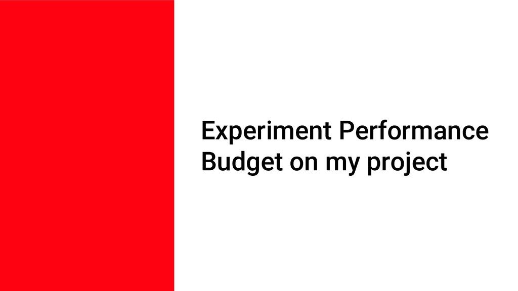 Experiment Performance Budget on my project
