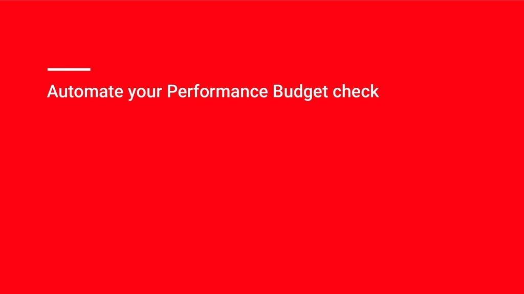 Automate your Performance Budget check